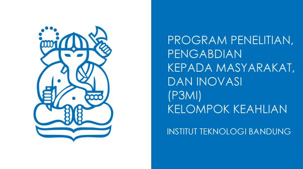 Penerimaan Proposal Program Penelitian Pengabdian Kepada Masyarakat Dan Inovasi P3mi Kelompok Keahlian Itb 2017 Lembaga Penelitian Dan Pengabdian Kepada Masyarakat