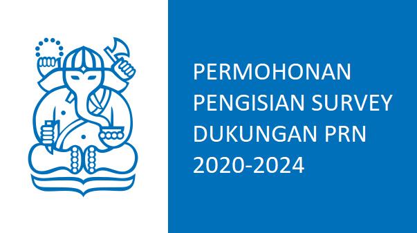 Permohonan Pengisian Survey Dukungan PRN 2020-2024