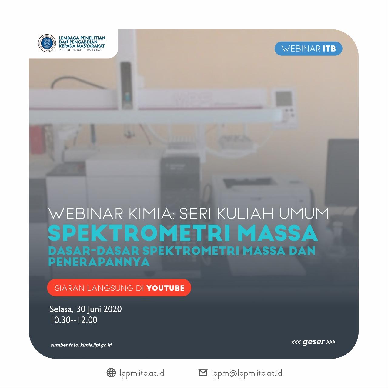 """Webinar Kimia dengan tema """"Spektrometri Massa: Dasar-Dasar Spektrometri Massa dan Penerapannya (Seri Kuliah Umum)"""""""