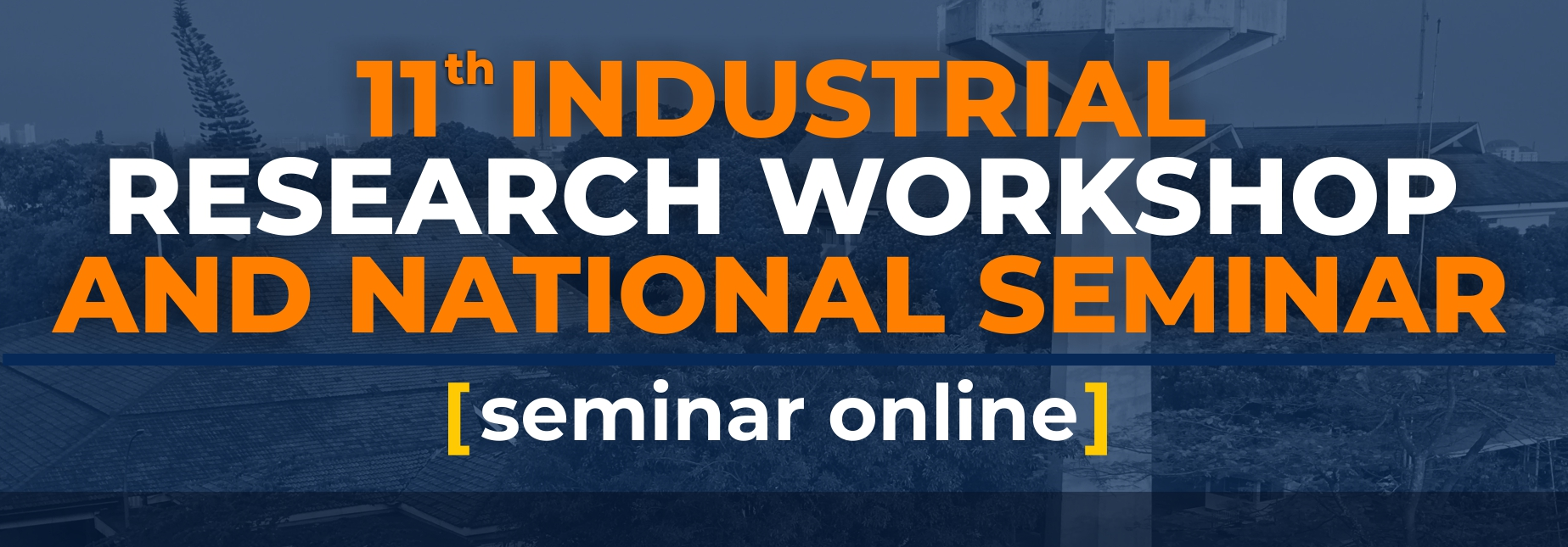 Seminar 11th Industrial Research Workshop and National Seminar (IRWNS) 2020