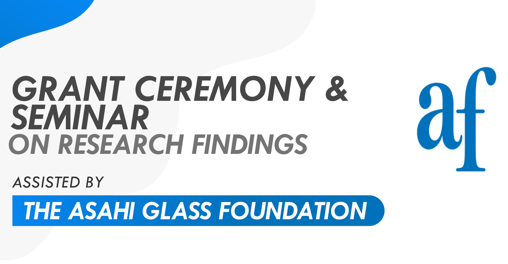 Grant Ceremony & Seminar on Research Findings Assisted by The Asahi Glass Foundation 2020